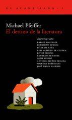 el destino de la literatura-michael pfeiffer-9788493065744