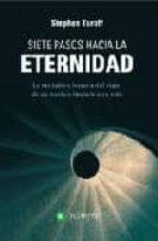 siete pasos hacia la eternidad: la verdadera historia de un joven hacia la otra vida sthephen turoff 9788493500344
