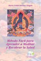 metodo facil para aprender a meditar y recobrar la salud (contien e cd) maria isabel heraso aragon 9788493766344
