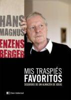 mis traspies favoritos hans magnus enzensberger 9788494001444