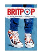 britpop: la vida moderna es una basura marcos gendre 9788494065644