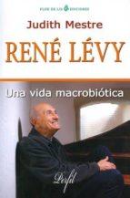 rene levy: una vida macrobiotica judith mestre 9788494112744