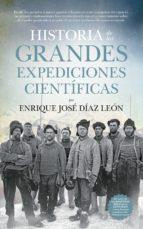historia de las grandes expediciones científicas enrique jose diaz leon 9788494608544