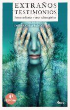 extraños testimonios: prosas ardientes y otros relatos goticos-daina chaviano-9788494624544