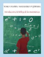 introduccion a la belleza de las matematicas-yoko ogawa-masahiko fujiwara-9788494712944