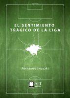 el sentimiento trágico de la liga (ebook)-fernando iwasaki-9788494759444