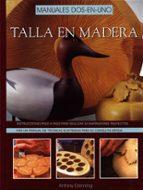 talla en madera: manuales dos en uno-antony denning-9788495376244