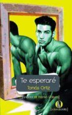 El libro de Te esperaré autor TOM�S ORTIZ EPUB!