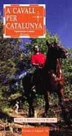 a cavall per catalunya: equitacio per a tothom: 20 rutes marius domingo 9788495684844