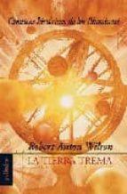 la tierra trema (vol. i) (cronicas historicas de los illuminati) robert anton wilson 9788496071544