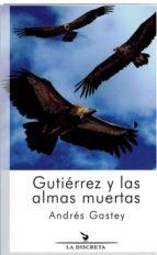 gutierrez y las almas muertas-andres gastey-9788496322844