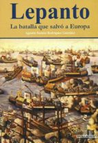 lepanto: la batalla que salvo a europa-agustin ramon rodriguez gonzalez-9788496899544