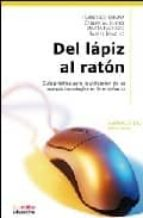del lapiz al raton: guia practica para la utilizacion de las nuev as tecnologias en la enseñanza francisco españa 9788496947344