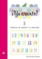 ya cuento 03!: cuadernos de atencion a la diversidad (educacion i nfantil) jose martinez 9788497002844