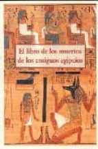 el libro de los muertos de los antiguos egipcios-9788497165044
