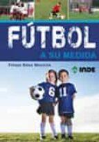 futbol a su medida-felipe baez mestres-9788497293044