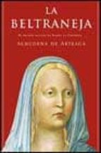 la beltraneja: el pecado oculto de isabel la catolica almudena de arteaga 9788497340144
