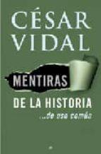 mentiras de la historia de uso comun-cesar vidal-9788497345644