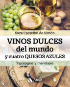 vinos dulces del mundo y cuatro quesos azules sara castellvi 9788497359344