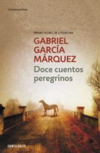 doce cuentos peregrinos-gabriel garcia marquez-9788497592444