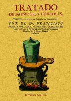 tratado de barnices y charoles (ed. facsimil)-francisco vicente orellana-9788497612944