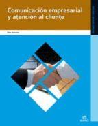 comunicación empresarial y atención al cliente (grado medio) 9788497716444