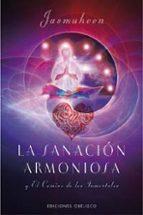 la sanacion armoniosa y el camino de los inmortales 9788497773744
