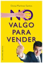 no valgo para vender (ebook)-eloisa martinez santos-9788497779944