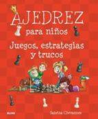 ajedrez para niños. juegos, estrategias y trucos-sabrina chevannes-9788498019544