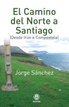 el camino del norte a santiago: de irun a compostela jorge sanchez 9788498273144