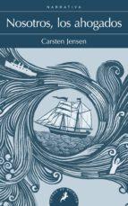 nosotros, los ahogados-carsten jensen-9788498385144
