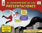el superheroe de las presentaciones: conviertete en un arma de persuasion masiva gonzalo alvarez marañon david arroyo garcia 9788498753844