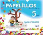 papelillos 5 años. 2º trimestre  (educacion infantil)-9788498772944