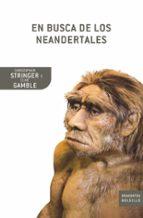 en busca de los neandertales-christopher stringer-clive gamble-9788498920444