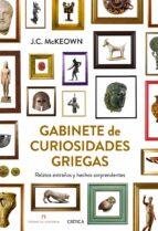 gabinete de curiosidades griegas: relatos extraños y hechos sorpr endentes-j.c. mckeown-9788498926644
