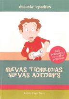 nuevas tecnologias: nuevas adicciones: guia pedagogica con casos practicos (escuela de padres)-andres puyol perez-9788498961744