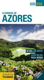 lo esencial de azores 2017 (guia viva) 4ª ed. anton pombo rodriguez 9788499359144
