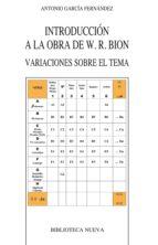 introducción a la obra de w. r. bion antonio fernandez garcia 9788499404844