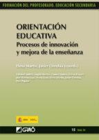orientación educativa. procesos de innovación y mejora de la enseñanza (ebook)-elena martin-9788499803456