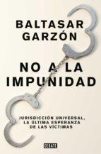 la impunidad-baltasar garzon-9788499926544