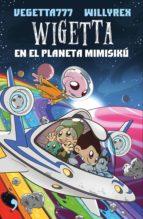 wigetta en el planeta mimisikú (ebook)-9788499986944