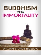 buddhism and immortality (ebook)-william sturgis bigelow-9788826008844