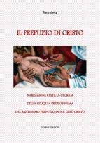 il prepuzio di cristo (ebook)-9788826400044