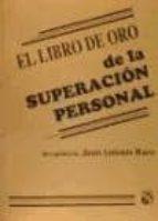 el libro de oro de la superacion personal-juan antonio razo-9789681327644