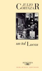un tal lucas (ebook)-julio cortazar-9789877382044