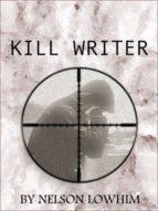 kill writer (ebook)-nelson lowhim-cdlxi00333344