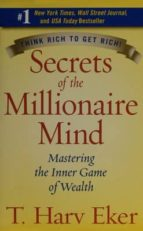 secrets of the millionaire mind t. harv eker 9780061336454