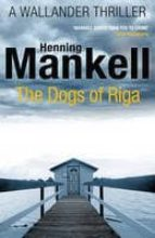 the dogs of riga henning mankell 9780099570554