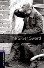 silver sword (obl 4: oxford bookworms library) 9780194791854