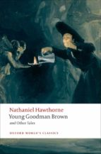 young goodman brown and other tales nathaniel hawthorne 9780199555154